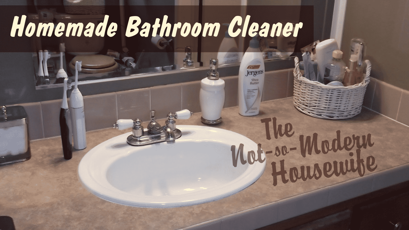 Homemade Bathroom Cleaner & Tips for keeping your bathroom clean - The Not So Modern Housewife