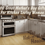 10 Great Mother's Day Gifts for Kitchen Loving Women - The Not So Modern Housewife