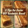 5 Tips for Easier DIY Sandwich Bread