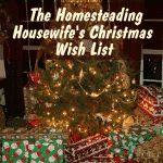 The Homesteading Housewife's Christmas Wish List