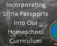 Incorporating Little Passports into Our Homeschool Curriculum