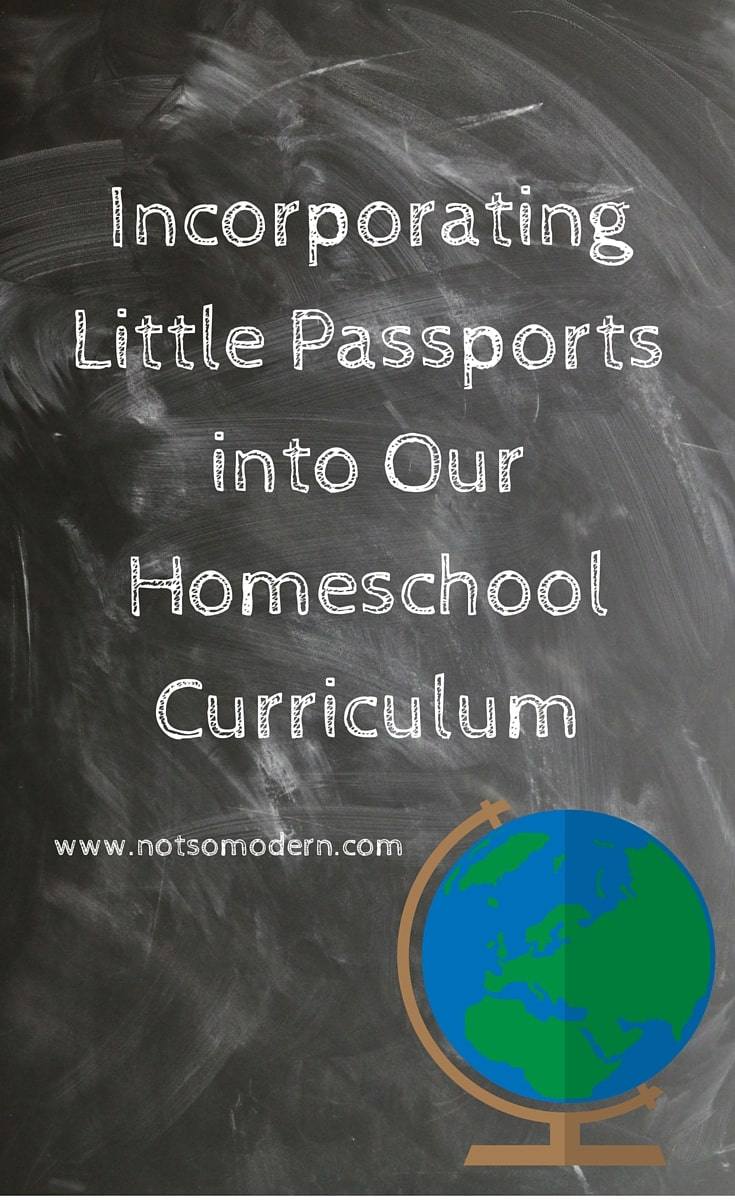 Incorporating Little Passports into Our Homeschool Curriculum - The Not So Modern Housewife