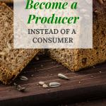 Self sufficient living begins with learning to consume less and produce more. Take a look at 8 ways you can start to become a producer instead of a consumer. #selfsufficiency #selfsufficientliving #homesteading