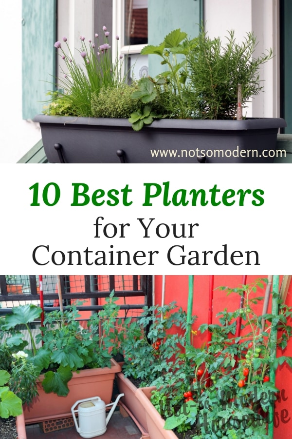 Choose the best planters for your urban vegetable container garden. These are the 10 best planters for growing vegetables on your patio, balcony, or favorite growing space.